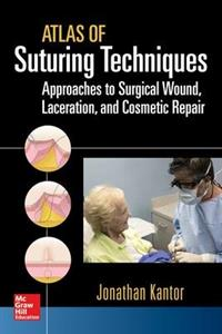 Atlas of Suturing Techniques: Approaches to Surgical Wound, Laceration, and Cosmetic Repair