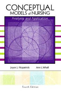 Conceptual Models of Nursing: Analysis and Application