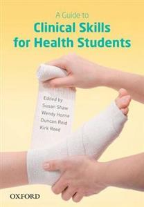 A Guide to Clinical Skills for Health Students - NZ Authors