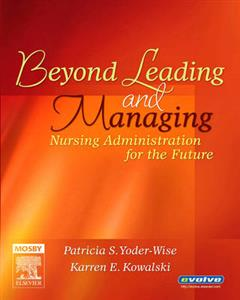 Beyond Leading and Managing: Nursing Administration for the Future