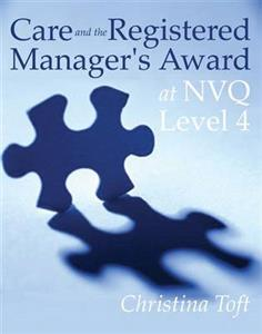 Care and the Registered Manager's Award at NVQ: Level 4