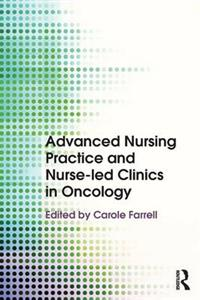 Advanced Nursing Practice and Nurse-Led Clinics in Oncology