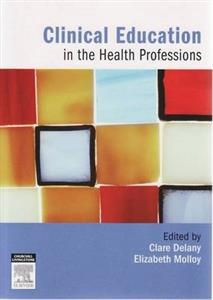 Clinical Education in the Health Professions: an Educator's Guide