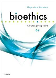 Bioethics: A Nursing Perspective 6e