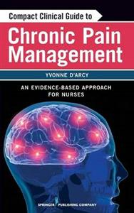 Compact Clinical Guide to Chronic Pain Management: An Evidence-Based Approach