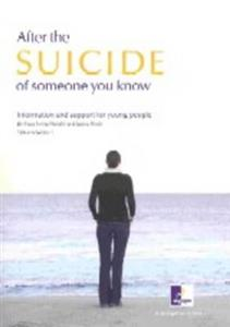 After the Suicide of Someone You Know: Information and Support for Young People