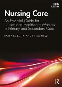 Nursing Care: An Essential Guide for Nurses and Healthcare Workers in Primary and Secondary Care