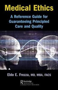 Medical Ethics: A Reference Guide for Guaranteeing Principled Care and Quality