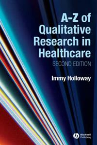 A-Z of Qualitative Research in Nursing and Healthcare