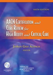 AACN Certification and Core Review for High Acuity and Critical Care