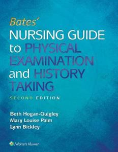 Bates' Nursing Guide to Physical Examination and History Taking: 2nd US edition