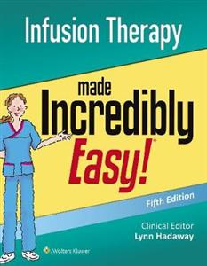 Infusion Therapy Made Incredibly Easy 5th edition