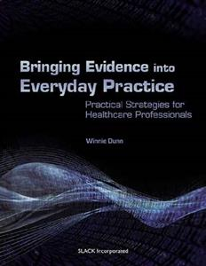 Bringing Evidence into Everyday Practice: Practical Strategies for Healthcare Professionals