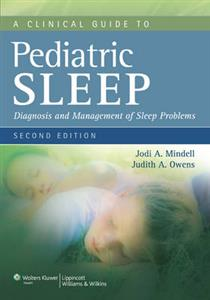 Clinical Guide to Pediatric Sleep, A: Diagnosis and Management of Sleep Problems