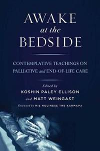 Awake at the Bedside: Contemplative Palliative and End of Life Care