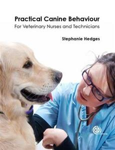 Practical Canine Behaviour: For Veterinary Nurses and Technicians
