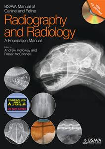 BSAVA Manual of Canine and Feline Radiography and Radiology - a Foundation Manual