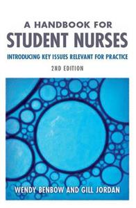 A Handbook for Student Nurses: Introducing Key Issues Relevant for Practice 2nd Edition