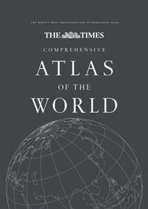 The Times Comprehensive Atlas of the World: 13th Edition of the World's Most Prestigious and Authoritative Atlas