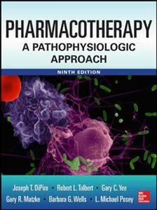 Pharmacotherapy: A Pathophysiologic Approach 9th Edition