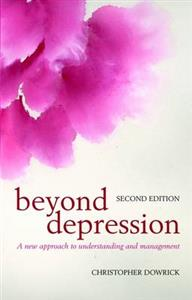 Beyond Depression: A new approach to understanding and management