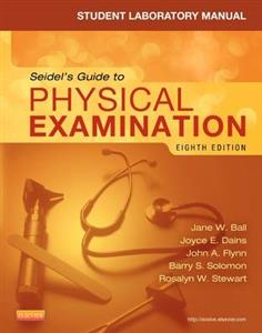 Student Laboratory Manual for Seidel's Guide to Physical Examination 8th Edition