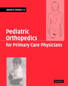 Pediatric Orthopedics for Primary Care Physicians