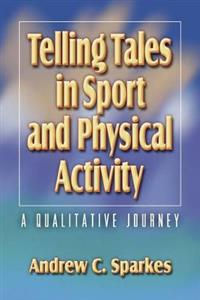 Telling Tales in Sport and Physical Activity: A Qualitative Journey