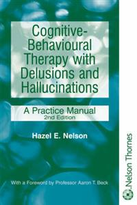 Cognitive-Behavioural Therapy with Delusions and Hallucinations: A Practice Manual