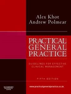 Practical General Practice: Guidelines for Effective Clinical Management