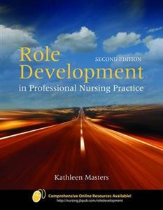 Role Development In Professional Nursing Practice