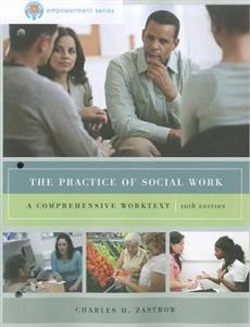 The Practice of Social Work: A Comprehensive Worktext 10th Edition