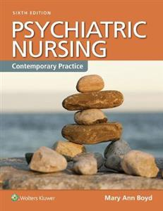Psychiatric Nursing (Enhanced Updated 6th Edition) Contemporary Practice: Contemporary Practice