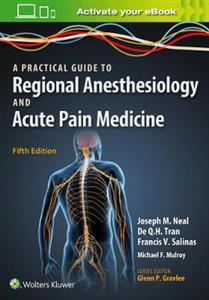 A Practical Approach to Regional Anesthesiology and Acute Pain Medicine 5th edition