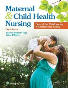 Maternal and Child Health Nursing: Care of the Childbearing and Childrearing Family 8th edition