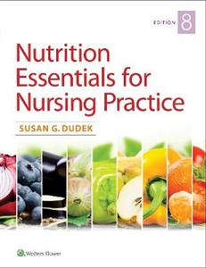 Nutrition Essentials for Nursing Practice 8th edition