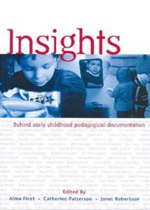 Insights: Behind Early Childhood Pedagogical Documentation