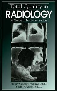 Total Quality in Radiology: A Guide to Implementation