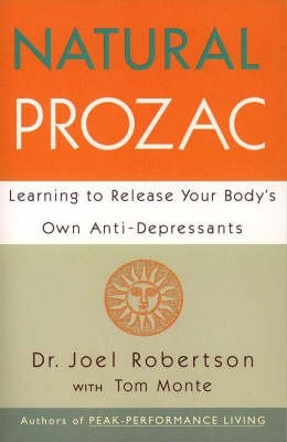 Natural Prozac: Learning to Release Your Body's Own Anti-depressants - Click Image to Close