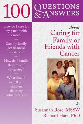 100 Questions and Answers About Caring for Family or Friends with Cancer - Click Image to Close