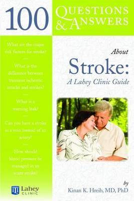 100 Questions and Answers About Stroke: A Lahey Clinic Guide - Click Image to Close