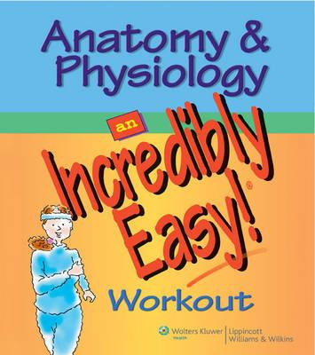 Anatomy and Physiology: An Incredibly Easy Workout - Click Image to Close