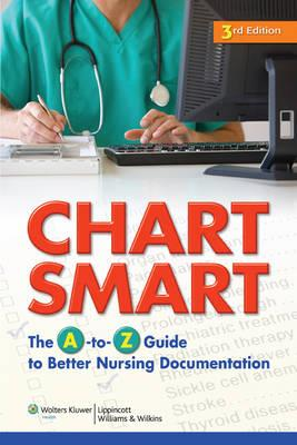 Chart Smart: The A-to-Z Guide to Better Nursing Documentation - Click Image to Close