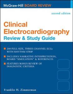 Clinical Electrocardiography: Review & Study Guide, Second Edition