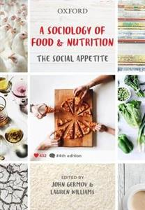 A Sociology of Food and Nutrition: The Social Appetite