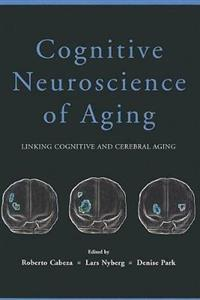 Cognitive Neuroscience of Aging: Linking Cognitive and Cerebral Aging - Click Image to Close
