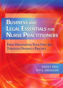 Business and Legal Essentials for Nurse Practitioners: From Negotiating Your First Job Through Owning a Practice