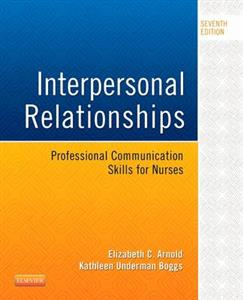 Interpersonal Relationships: Professional Communication Skills for Nurses 7th edition