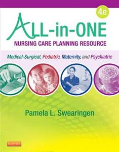 All-In-One Nursing Care Planning Resource: Medical-Surgical, Pediatric, Maternity, and Psychiatric-Mental Health 4th edition