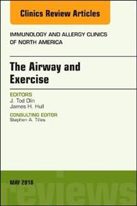 The Airway and Exercise, An Issue of Immunology and Allergy Clinics of North America